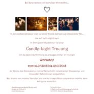 Workshop: Candle-Light Trauung am 10.07. bis 12.07.2018